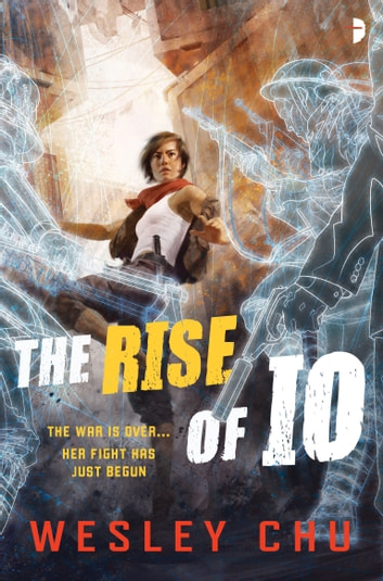 The Rise of Io ebook by Wesley Chu