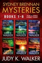 Sydney Brennan Mysteries 6 Book Box Set - Back to Lazarus, Secrets in Stockbridge, The Perils of Panacea, No Safe Winterport, Braving the Boneyard, River Bound ebook by Judy K. Walker