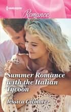 Summer Romance with the Italian Tycoon ebook by Jessica Gilmore