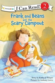 Frank and Beans and the Scary Campout ebook by Kathy-jo Wargin