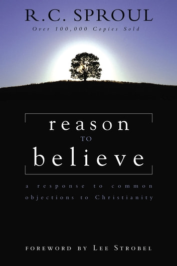 Reason to believe ebook by rc sproul 9780310531074 rakuten kobo reason to believe a response to common objections to christianity ebook by rc sproul fandeluxe Image collections