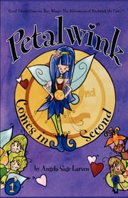 Petalwink Comes In Second ebook by Angela Sage Larsen