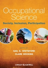 Occupational Science - Society, Inclusion, Participation ebook by