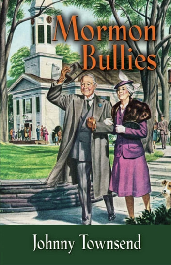 Mormon Bullies ebook by Johnny Townsend