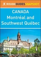 Montréal and Southwest Québec (Rough Guides Snapshot Canada) ebook by Rough Guides