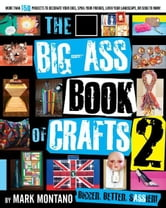 The Big-Ass Book of Crafts 2 ebook by Mark Montano