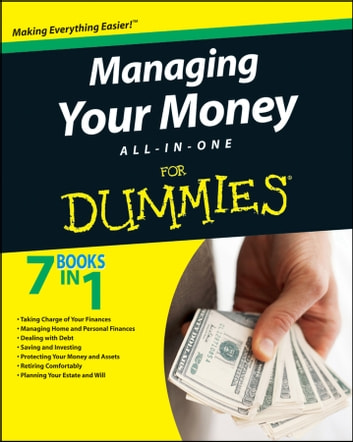 Managing Your Money All-In-One For Dummies ebook by Consumer Dummies