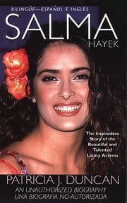 Salma Hayek - An Unauthorized Biography ebook by Patricia J. Duncan