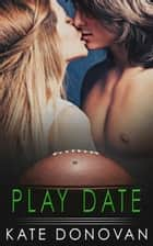 Play Date ebook by Kate Donovan