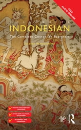 Colloquial Indonesian - The Complete Course for Beginners ebook by Sutanto Atmosumarto