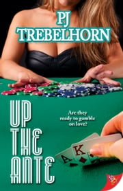 Up the Ante ebook by P. J. Trebelhorn
