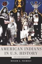 American Indians in U.S. History ebook by Roger L. Nichols