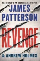 Revenge 電子書 by James Patterson, Andrew Holmes