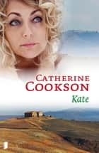 Kate ebook by Catherine Cookson, Bos-Gramsma