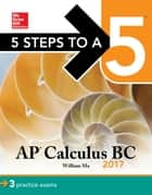 5 Steps to a 5 AP Calculus BC 2017 ebook by William Ma