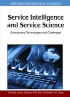 Service Intelligence and Service Science ebook by Dickson K.W. Chiu,Ho-fung Leung,Patrick C.K. Hung