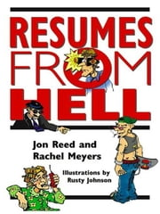 Resumes from Hell ebook by Reed, Jon, W