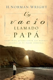 Un vacío llamado papá ebook by Kobo.Web.Store.Products.Fields.ContributorFieldViewModel