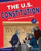 The U.S. Constitution ebook by Carla Mooney,Tom Casteel