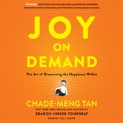 Joy on Demand - The Art of Discovering the Happiness Within audiobook by Chade-Meng Tan