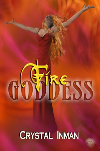 Fire Goddess ebook by Crystal Inman