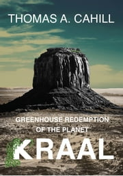 Greenhouse Redemption of the Planet Kraal ebook by Thomas A. Cahill