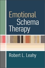 Emotional Schema Therapy ebook by Robert L. Leahy, PhD