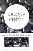 Journey to Center ebook by Thomas Crum