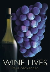 Wine Lives ebook by Paul Alexandro