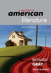 A History of American Literature ebook by Richard Gray