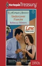 Undercover Fiancee ebook by Rebecca Winters
