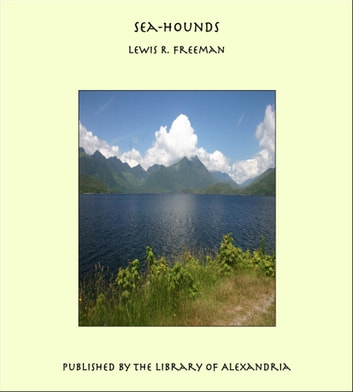 Sea-Hounds ebook by Lewis R. Freeman