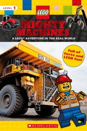 Mighty Machines (LEGO Nonfiction) ebook by Scholastic, Penelope Arlon