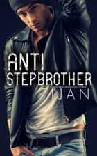 Anti-Stepbrother ebook by Tijan