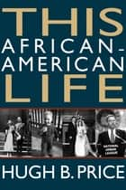 This African-American Life - A Memoir ebook by Hugh B. Price