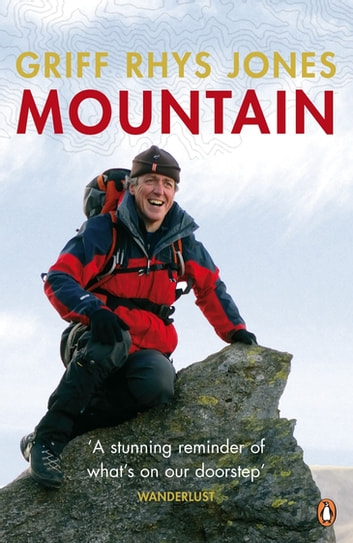 Mountain - Exploring Britain's High Places ebook by Griff Rhys Jones