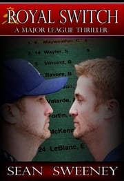 Royal Switch - A Major League Thriller ebook by Sean Sweeney