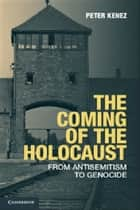 The Coming of the Holocaust ebook by Peter Kenez