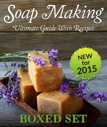Soap Making Guide With Recipes - DIY Homemade Soapmaking Made Easy ebook by Speedy Publishing