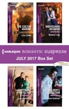 Harlequin Romantic Suspense July 2017 Box Set - The Colton Marine\Her Lieutenant Protector\Bodyguard Reunion\The Soldier's Seduction ebook by Lisa Childs, Lara Lacombe, Beverly Long,...