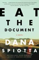 Eat the Document ebook by Dana Spiotta