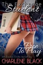 Free To Play ebook by Charlene Black