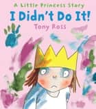 I Didn't Do It! ebook by Tony Ross, Tony Ross