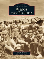 Wings Over Florida ebook by Lynn M. Homan,Thomas Reilly