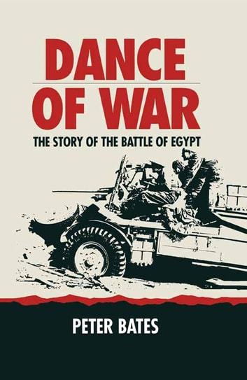 Dance of War - The Story of the Battle of Egypt ebook by Peter   Bates