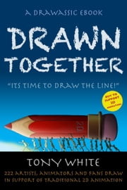 DRAWN TOGETHER ~ Its Time to Draw the Line! ebook by Tony White