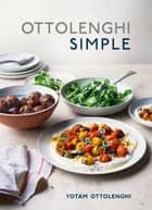 Ottolenghi Simple - A Cookbook ebook by Yotam Ottolenghi