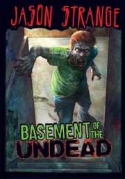 Basement of the Undead ebook by Jason Strange,Phil Parks