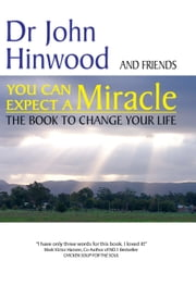 You Can . . . Expect a Miracle ebook by John Hinwood