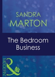 The Bedroom Business (Mills & Boon Modern) (Passion, Book 15) eBook by Sandra Marton